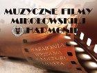 """Muzyczne filmy mikołowskiej """"Harmonii"""""""