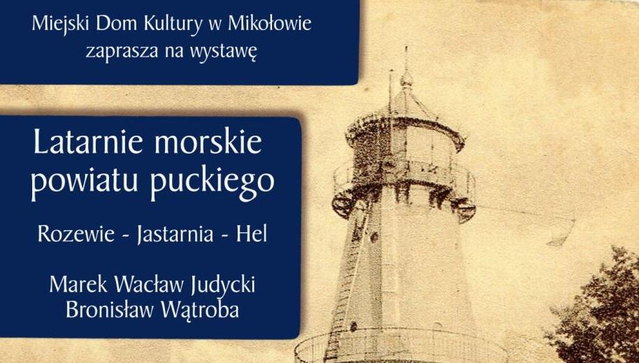 """Wystawa """"Latarnie morskie powiatu puckiego"""" w holu MDK"""